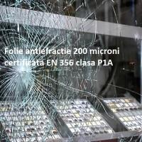 Folie antiefractie certificata EN 356 P1A, grosime 200 microni
