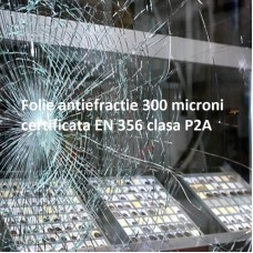 Folie antiefractie certificata EN 356 P2A, grosime 300 microni
